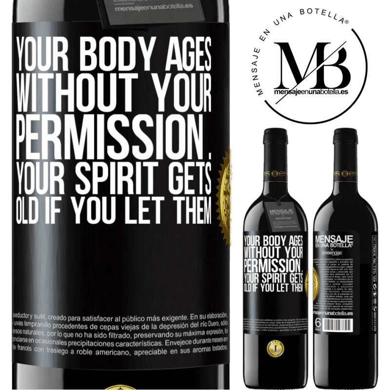 24,95 € Free Shipping | Red Wine RED Edition Crianza 6 Months Your body ages without your permission ... your spirit gets old if you let them Black Label. Customizable label Aging in oak barrels 6 Months Harvest 2018 Tempranillo