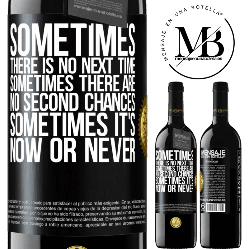24,95 € Free Shipping | Red Wine RED Edition Crianza 6 Months Sometimes there is no next time. Sometimes there are no second chances. Sometimes it's now or never Black Label. Customizable label Aging in oak barrels 6 Months Harvest 2018 Tempranillo