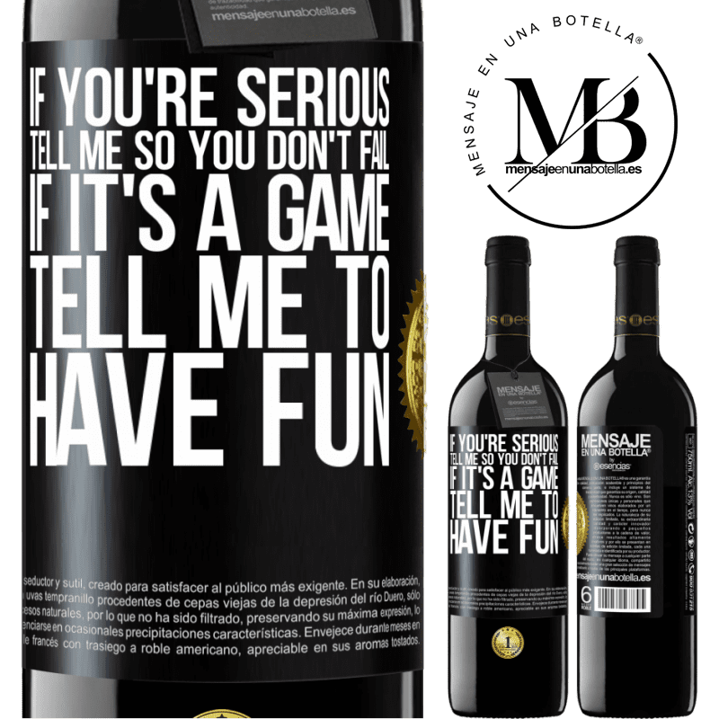 24,95 € Free Shipping | Red Wine RED Edition Crianza 6 Months If you're serious, tell me so you don't fail. If it's a game, tell me to have fun Black Label. Customizable label Aging in oak barrels 6 Months Harvest 2018 Tempranillo