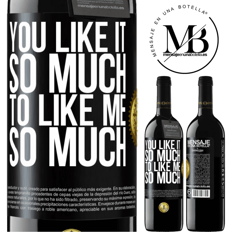 24,95 € Free Shipping | Red Wine RED Edition Crianza 6 Months You like it so much to like me so much Black Label. Customizable label Aging in oak barrels 6 Months Harvest 2018 Tempranillo