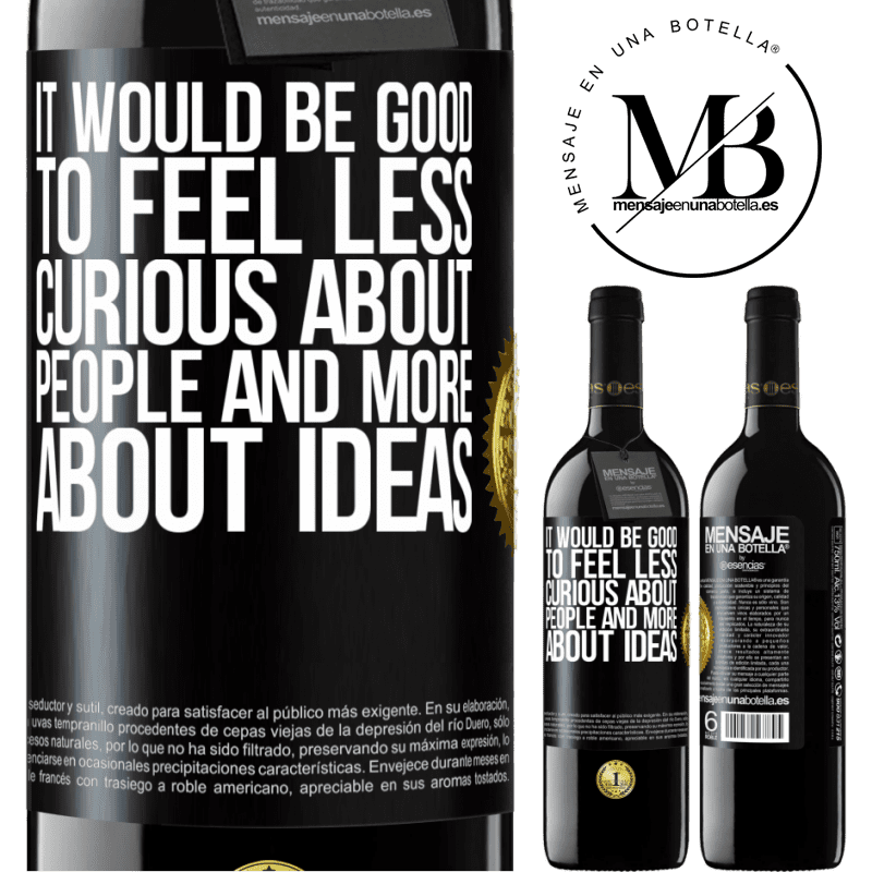 24,95 € Free Shipping | Red Wine RED Edition Crianza 6 Months It would be good to feel less curious about people and more about ideas Black Label. Customizable label Aging in oak barrels 6 Months Harvest 2018 Tempranillo