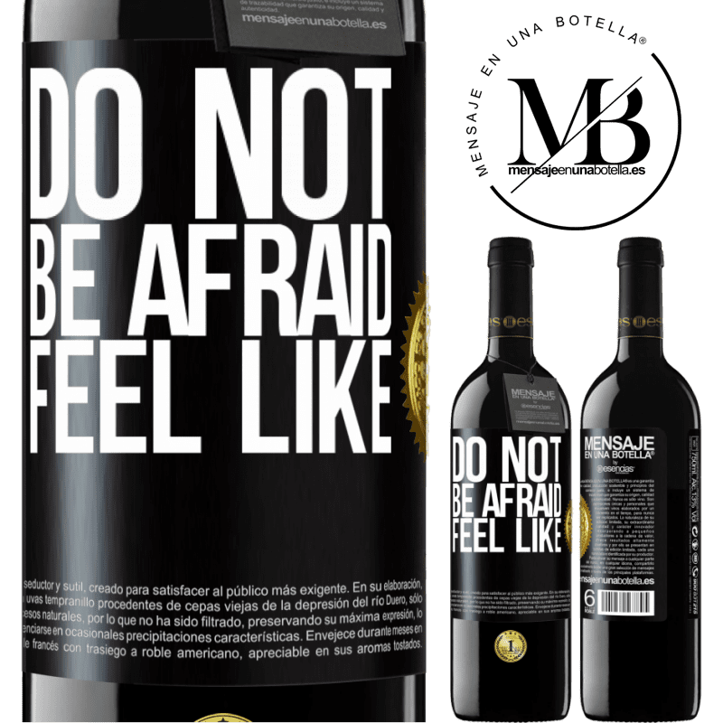 24,95 € Free Shipping | Red Wine RED Edition Crianza 6 Months Do not be afraid. Feel like Black Label. Customizable label Aging in oak barrels 6 Months Harvest 2018 Tempranillo