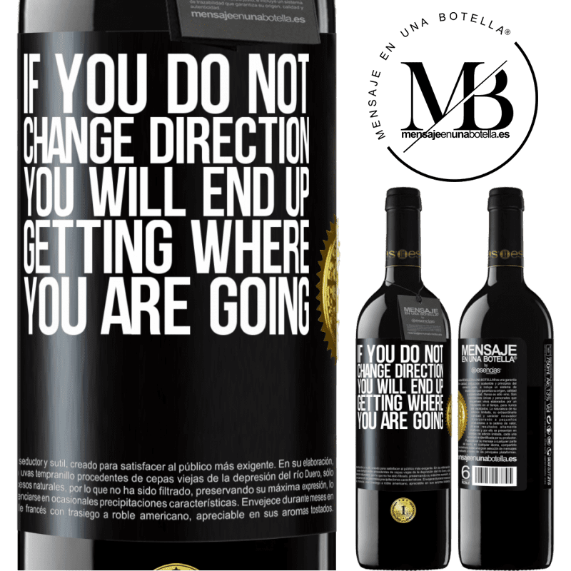 24,95 € Free Shipping | Red Wine RED Edition Crianza 6 Months If you do not change direction, you will end up getting where you are going Black Label. Customizable label Aging in oak barrels 6 Months Harvest 2018 Tempranillo