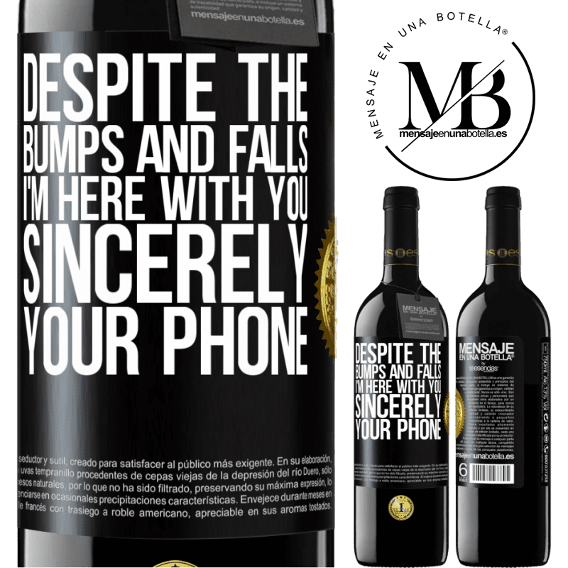 24,95 € Free Shipping   Red Wine RED Edition Crianza 6 Months Despite the bumps and falls, I'm here with you. Sincerely, your phone Black Label. Customizable label Aging in oak barrels 6 Months Harvest 2018 Tempranillo