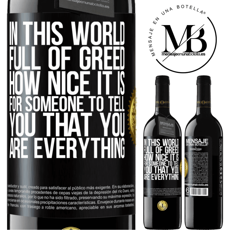 24,95 € Free Shipping | Red Wine RED Edition Crianza 6 Months In this world full of greed, how nice it is for someone to tell you that you are everything Black Label. Customizable label Aging in oak barrels 6 Months Harvest 2018 Tempranillo
