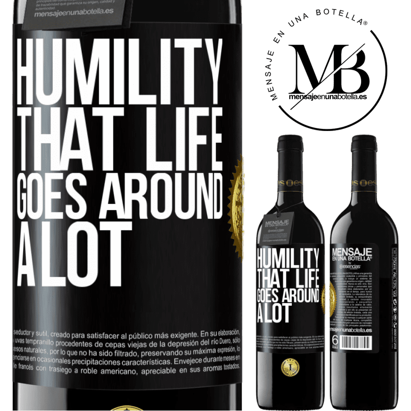 24,95 € Free Shipping | Red Wine RED Edition Crianza 6 Months Humility, that life goes around a lot Black Label. Customizable label Aging in oak barrels 6 Months Harvest 2018 Tempranillo