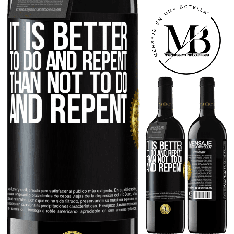 24,95 € Free Shipping | Red Wine RED Edition Crianza 6 Months It is better to do and repent, than not to do and repent Black Label. Customizable label Aging in oak barrels 6 Months Harvest 2018 Tempranillo