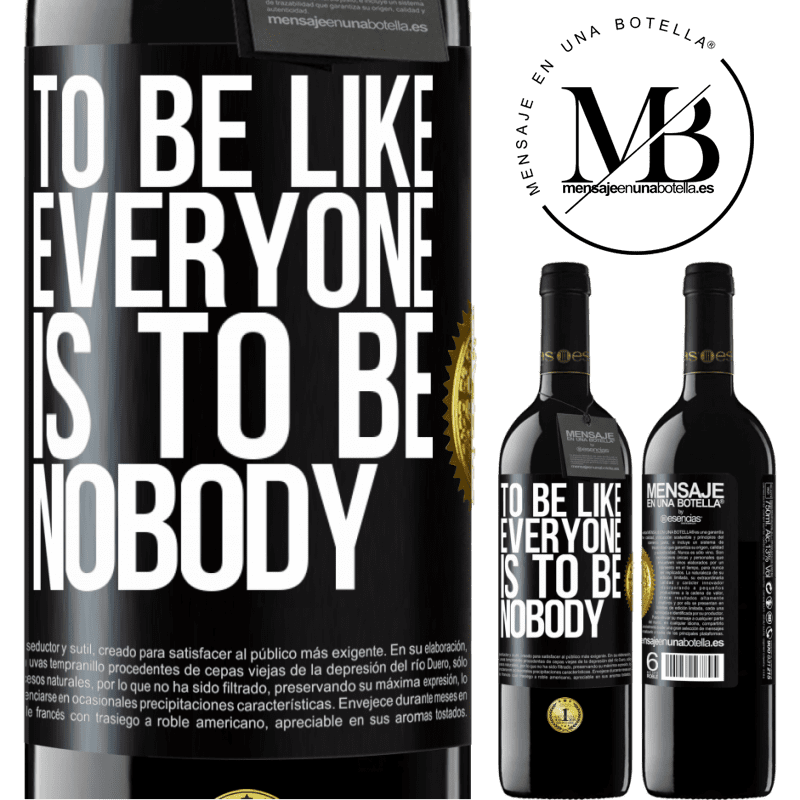 24,95 € Free Shipping | Red Wine RED Edition Crianza 6 Months To be like everyone is to be nobody Black Label. Customizable label Aging in oak barrels 6 Months Harvest 2018 Tempranillo