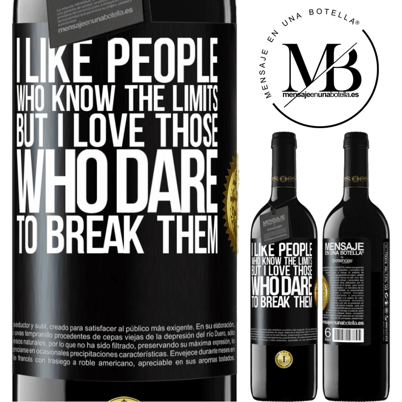 24,95 € Free Shipping | Red Wine RED Edition Crianza 6 Months I like people who know the limits, but I love those who dare to break them Black Label. Customizable label Aging in oak barrels 6 Months Harvest 2018 Tempranillo