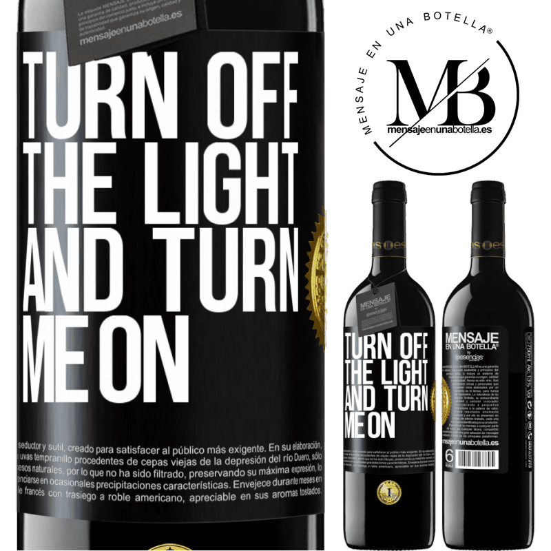 24,95 € Free Shipping | Red Wine RED Edition Crianza 6 Months Turn off the light and turn me on Black Label. Customizable label Aging in oak barrels 6 Months Harvest 2018 Tempranillo