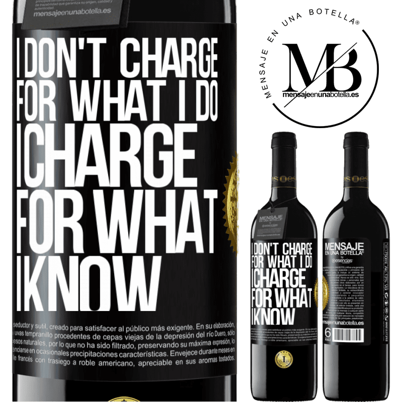 24,95 € Free Shipping | Red Wine RED Edition Crianza 6 Months I don't charge for what I do, I charge for what I know Black Label. Customizable label Aging in oak barrels 6 Months Harvest 2018 Tempranillo