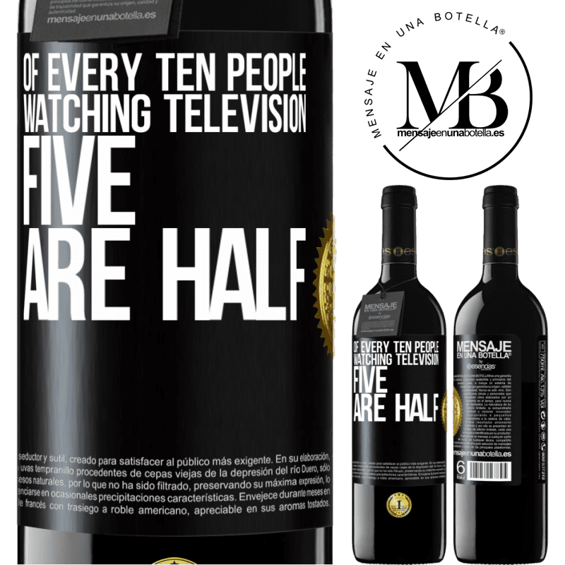 24,95 € Free Shipping | Red Wine RED Edition Crianza 6 Months Of every ten people watching television, five are half Black Label. Customizable label Aging in oak barrels 6 Months Harvest 2018 Tempranillo