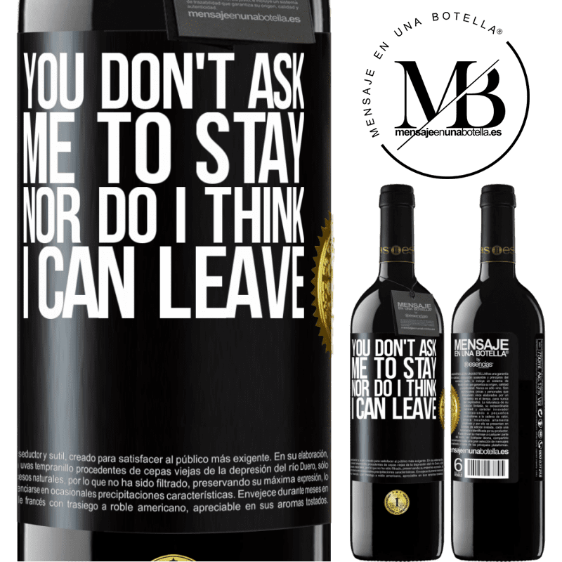 24,95 € Free Shipping | Red Wine RED Edition Crianza 6 Months You don't ask me to stay, nor do I think I can leave Black Label. Customizable label Aging in oak barrels 6 Months Harvest 2018 Tempranillo