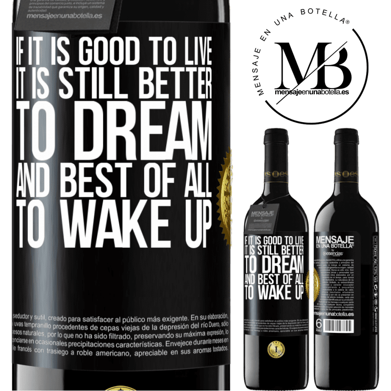 24,95 € Free Shipping   Red Wine RED Edition Crianza 6 Months If it is good to live, it is still better to dream, and best of all, to wake up Black Label. Customizable label Aging in oak barrels 6 Months Harvest 2018 Tempranillo