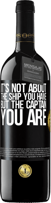24,95 € Free Shipping | Red Wine RED Edition Crianza 6 Months It's not about the ship you have, but the captain you are Black Label. Customizable label Aging in oak barrels 6 Months Harvest 2018 Tempranillo