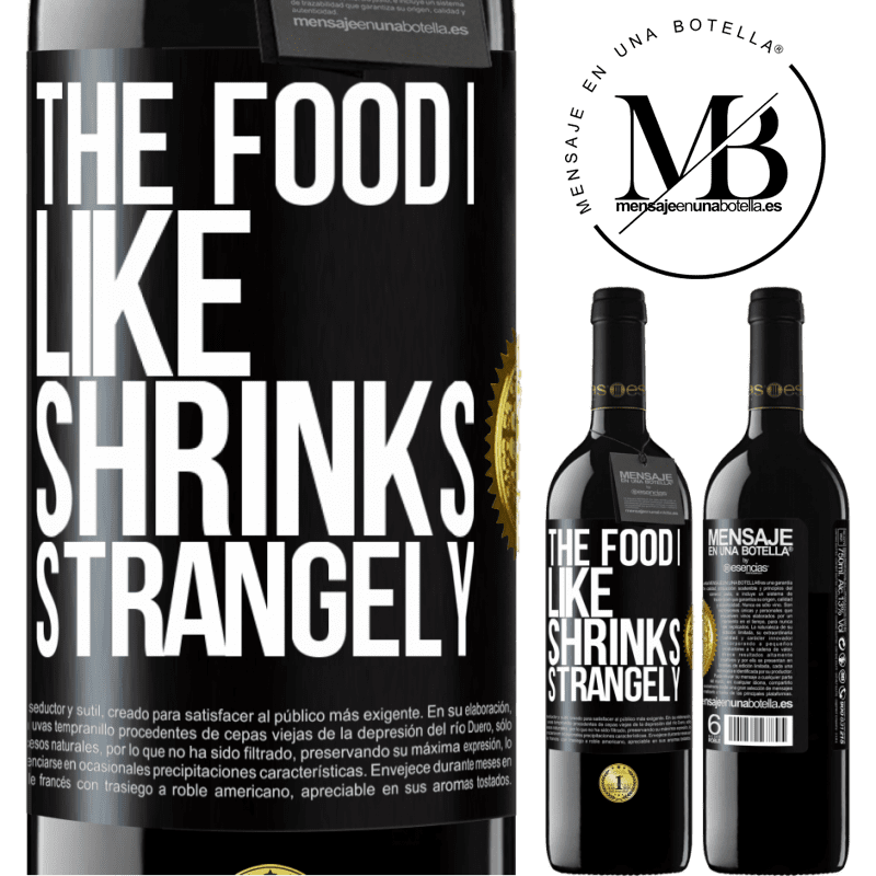 24,95 € Free Shipping | Red Wine RED Edition Crianza 6 Months The food I like shrinks strangely Black Label. Customizable label Aging in oak barrels 6 Months Harvest 2018 Tempranillo
