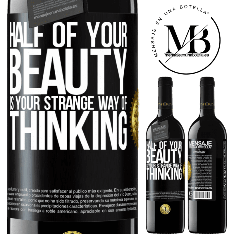24,95 € Free Shipping | Red Wine RED Edition Crianza 6 Months Half of your beauty is your strange way of thinking Black Label. Customizable label Aging in oak barrels 6 Months Harvest 2018 Tempranillo