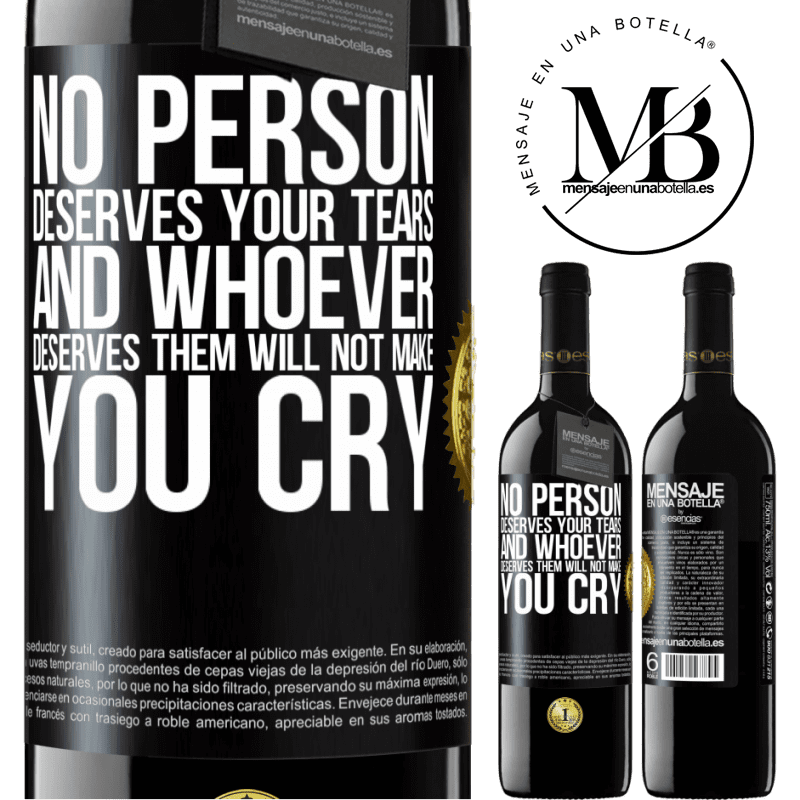 24,95 € Free Shipping | Red Wine RED Edition Crianza 6 Months No person deserves your tears, and whoever deserves them will not make you cry Black Label. Customizable label Aging in oak barrels 6 Months Harvest 2018 Tempranillo