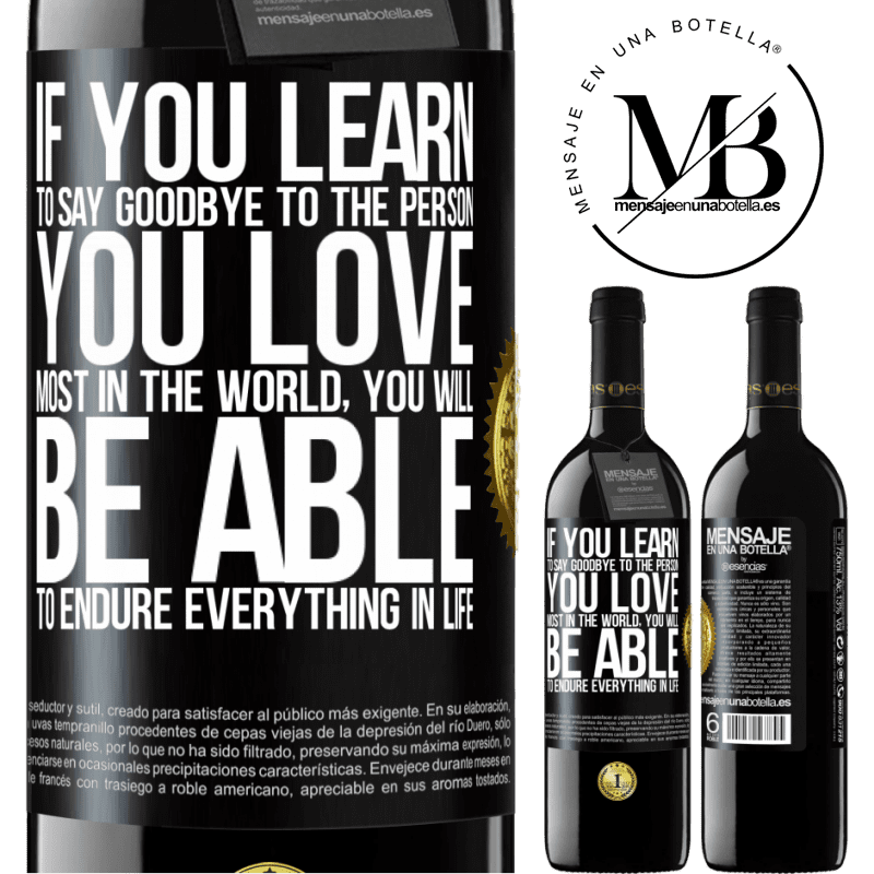 24,95 € Free Shipping | Red Wine RED Edition Crianza 6 Months If you learn to say goodbye to the person you love most in the world, you will be able to endure everything in life Black Label. Customizable label Aging in oak barrels 6 Months Harvest 2018 Tempranillo