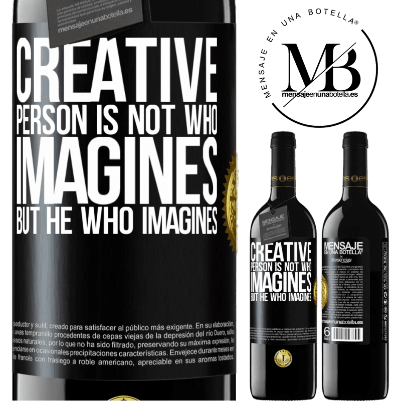 24,95 € Free Shipping | Red Wine RED Edition Crianza 6 Months Creative is not he who imagines, but he who imagines Black Label. Customizable label Aging in oak barrels 6 Months Harvest 2018 Tempranillo