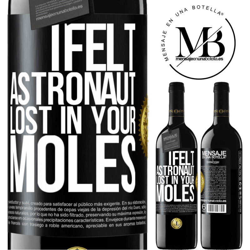 24,95 € Free Shipping | Red Wine RED Edition Crianza 6 Months I felt astronaut, lost in your moles Black Label. Customizable label Aging in oak barrels 6 Months Harvest 2018 Tempranillo