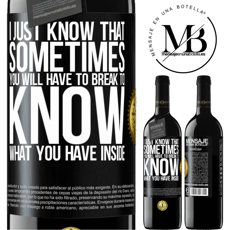 24,95 € Free Shipping | Red Wine RED Edition Crianza 6 Months I just know that sometimes you will have to break to know what you have inside Black Label. Customizable label Aging in oak barrels 6 Months Harvest 2018 Tempranillo