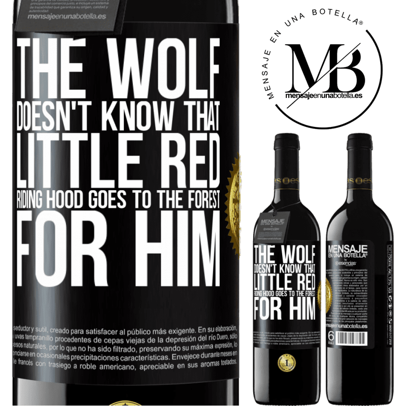 24,95 € Free Shipping | Red Wine RED Edition Crianza 6 Months He does not know the wolf that little red riding hood goes to the forest for him Black Label. Customizable label Aging in oak barrels 6 Months Harvest 2018 Tempranillo