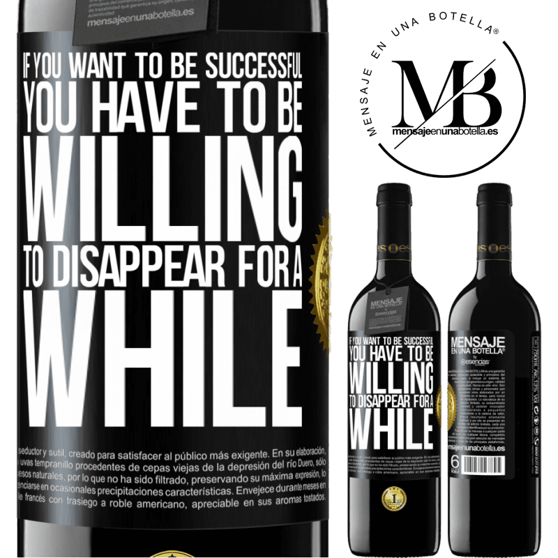 24,95 € Free Shipping | Red Wine RED Edition Crianza 6 Months If you want to be successful you have to be willing to disappear for a while Black Label. Customizable label Aging in oak barrels 6 Months Harvest 2018 Tempranillo