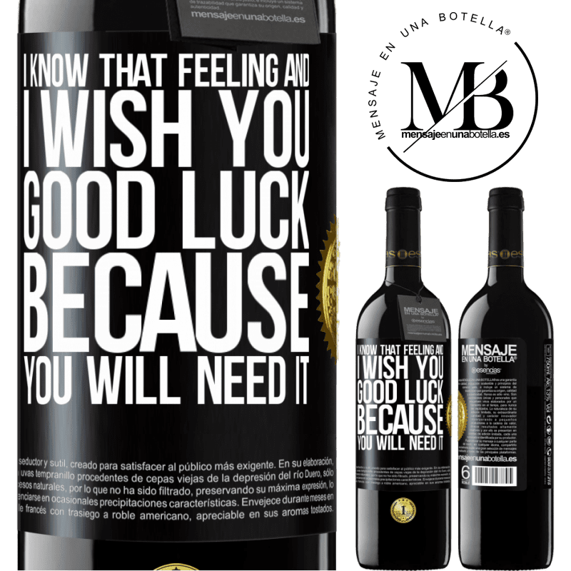 24,95 € Free Shipping | Red Wine RED Edition Crianza 6 Months I know that feeling, and I wish you good luck, because you will need it Black Label. Customizable label Aging in oak barrels 6 Months Harvest 2018 Tempranillo