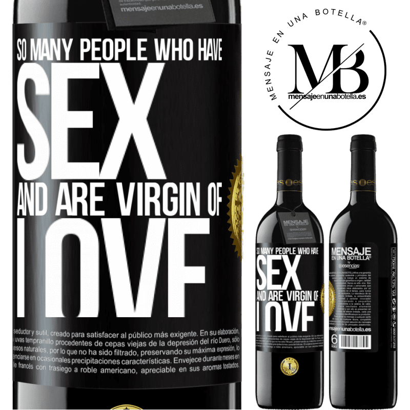 24,95 € Free Shipping | Red Wine RED Edition Crianza 6 Months So many people who have sex and are virgin of love Black Label. Customizable label Aging in oak barrels 6 Months Harvest 2018 Tempranillo