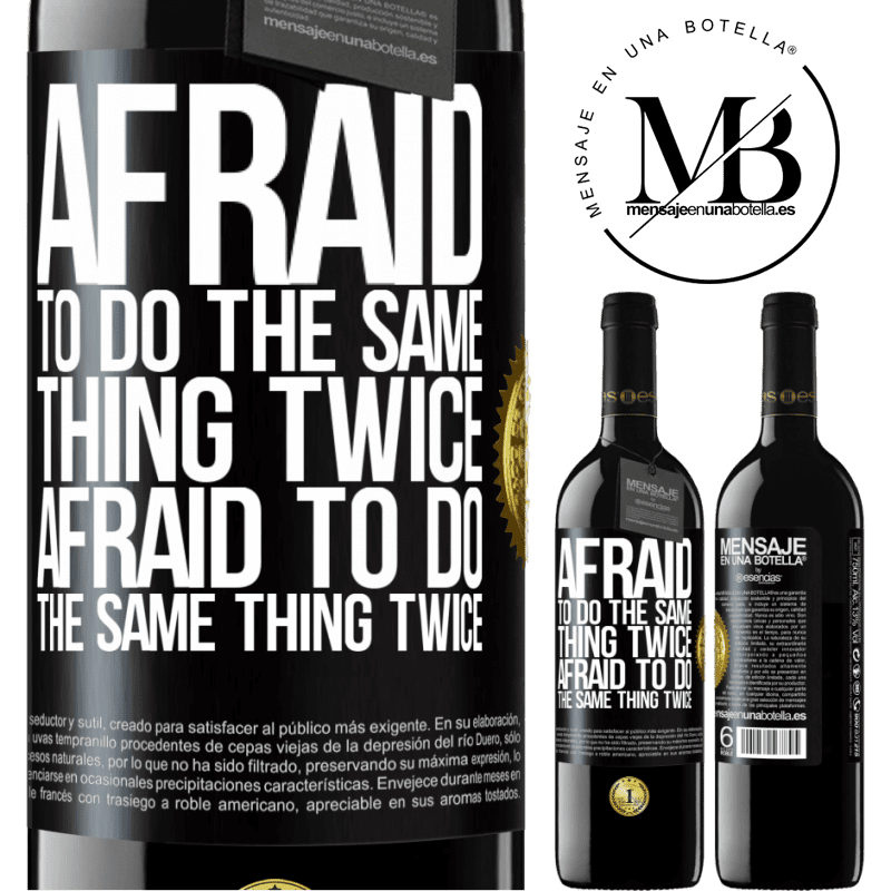 24,95 € Free Shipping | Red Wine RED Edition Crianza 6 Months Afraid to do the same thing twice. Afraid to do the same thing twice Black Label. Customizable label Aging in oak barrels 6 Months Harvest 2018 Tempranillo
