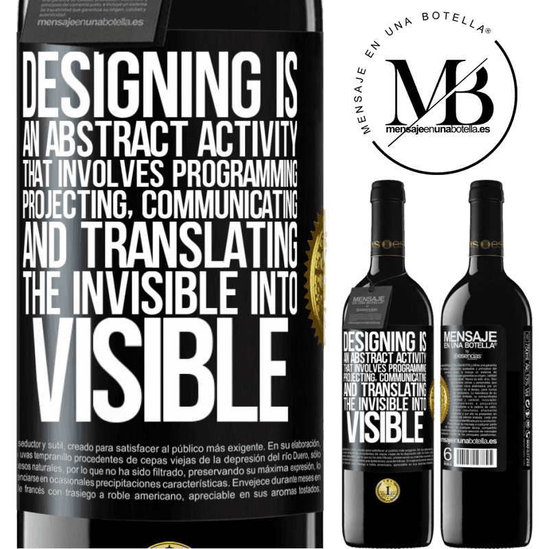 24,95 € Free Shipping | Red Wine RED Edition Crianza 6 Months Designing is an abstract activity that involves programming, projecting, communicating ... and translating the invisible Black Label. Customizable label Aging in oak barrels 6 Months Harvest 2018 Tempranillo