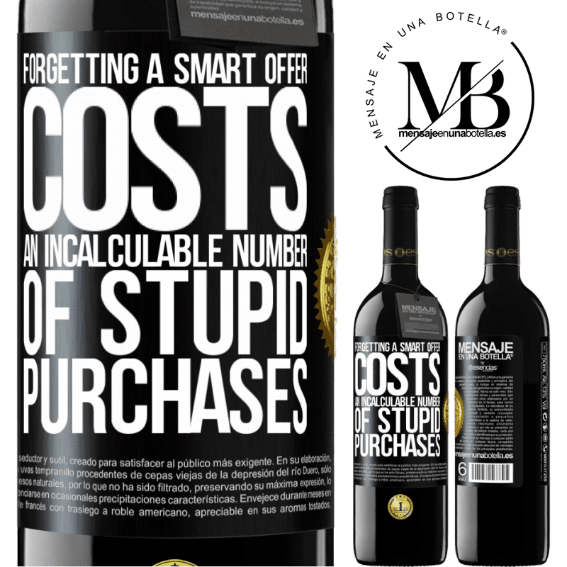 24,95 € Free Shipping | Red Wine RED Edition Crianza 6 Months Forgetting a smart offer costs an incalculable number of stupid purchases Black Label. Customizable label Aging in oak barrels 6 Months Harvest 2018 Tempranillo