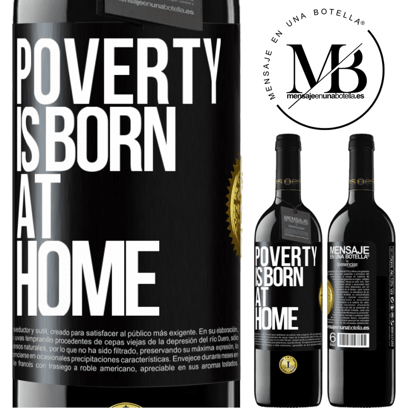 24,95 € Free Shipping | Red Wine RED Edition Crianza 6 Months Poverty is born at home Black Label. Customizable label Aging in oak barrels 6 Months Harvest 2018 Tempranillo