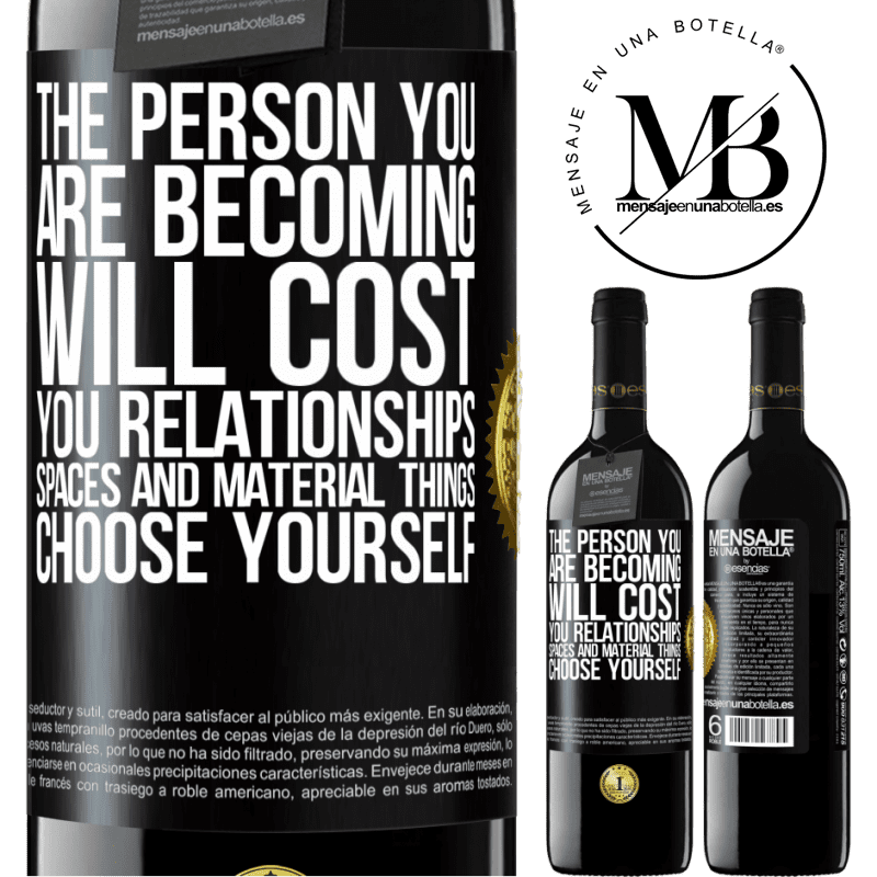 24,95 € Free Shipping | Red Wine RED Edition Crianza 6 Months The person you are becoming will cost you relationships, spaces and material things. Choose yourself Black Label. Customizable label Aging in oak barrels 6 Months Harvest 2018 Tempranillo