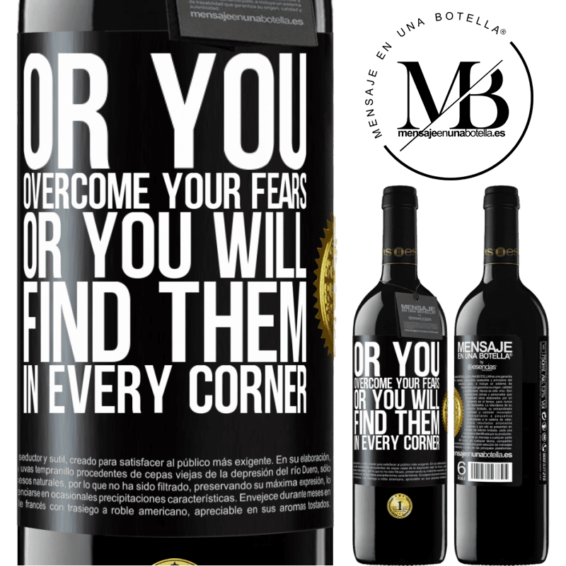 24,95 € Free Shipping | Red Wine RED Edition Crianza 6 Months Or you overcome your fears, or you will find them in every corner Black Label. Customizable label Aging in oak barrels 6 Months Harvest 2018 Tempranillo