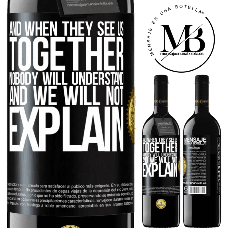 24,95 € Free Shipping | Red Wine RED Edition Crianza 6 Months And when they see us together, nobody will understand, and we will not explain Black Label. Customizable label Aging in oak barrels 6 Months Harvest 2018 Tempranillo