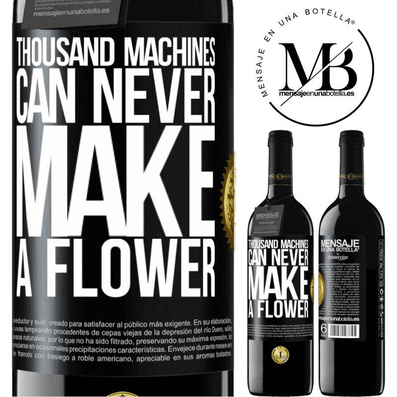 24,95 € Free Shipping | Red Wine RED Edition Crianza 6 Months Thousand machines can never make a flower Black Label. Customizable label Aging in oak barrels 6 Months Harvest 2018 Tempranillo