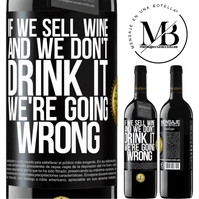 24,95 € Free Shipping | Red Wine RED Edition Crianza 6 Months If we sell wine, and we don't drink it, we're going wrong Black Label. Customizable label Aging in oak barrels 6 Months Harvest 2018 Tempranillo