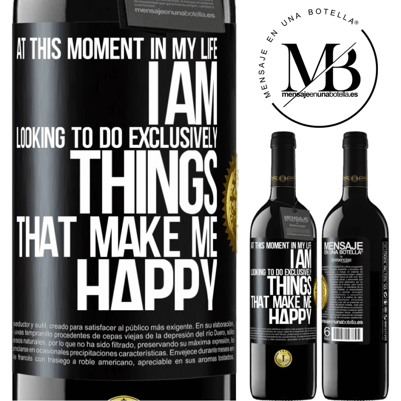 24,95 € Free Shipping | Red Wine RED Edition Crianza 6 Months At this moment in my life, I am looking to do exclusively things that make me happy Black Label. Customizable label Aging in oak barrels 6 Months Harvest 2018 Tempranillo