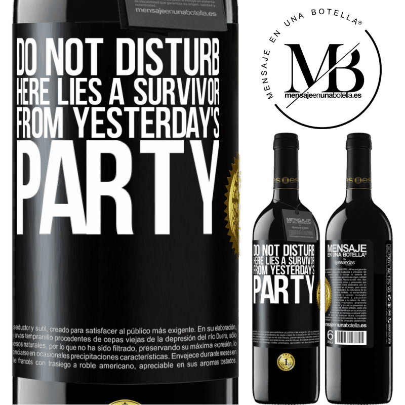 24,95 € Free Shipping | Red Wine RED Edition Crianza 6 Months Do not disturb. Here lies a survivor from yesterday's party Black Label. Customizable label Aging in oak barrels 6 Months Harvest 2018 Tempranillo