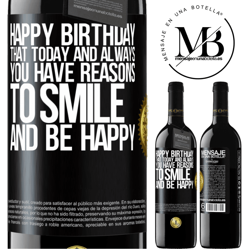 24,95 € Free Shipping | Red Wine RED Edition Crianza 6 Months Happy Birthday. That today and always you have reasons to smile and be happy Black Label. Customizable label Aging in oak barrels 6 Months Harvest 2018 Tempranillo