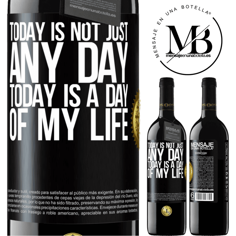 24,95 € Free Shipping   Red Wine RED Edition Crianza 6 Months Today is not just any day, today is a day of my life Black Label. Customizable label Aging in oak barrels 6 Months Harvest 2018 Tempranillo