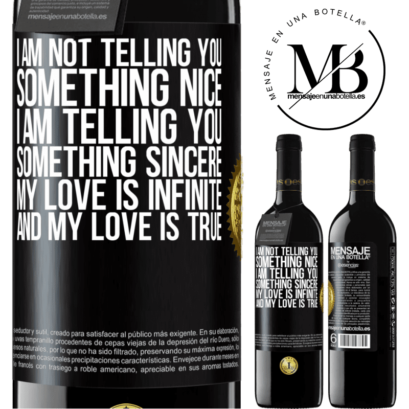 24,95 € Free Shipping | Red Wine RED Edition Crianza 6 Months I am not telling you something nice, I am telling you something sincere, my love is infinite and my love is true Black Label. Customizable label Aging in oak barrels 6 Months Harvest 2018 Tempranillo