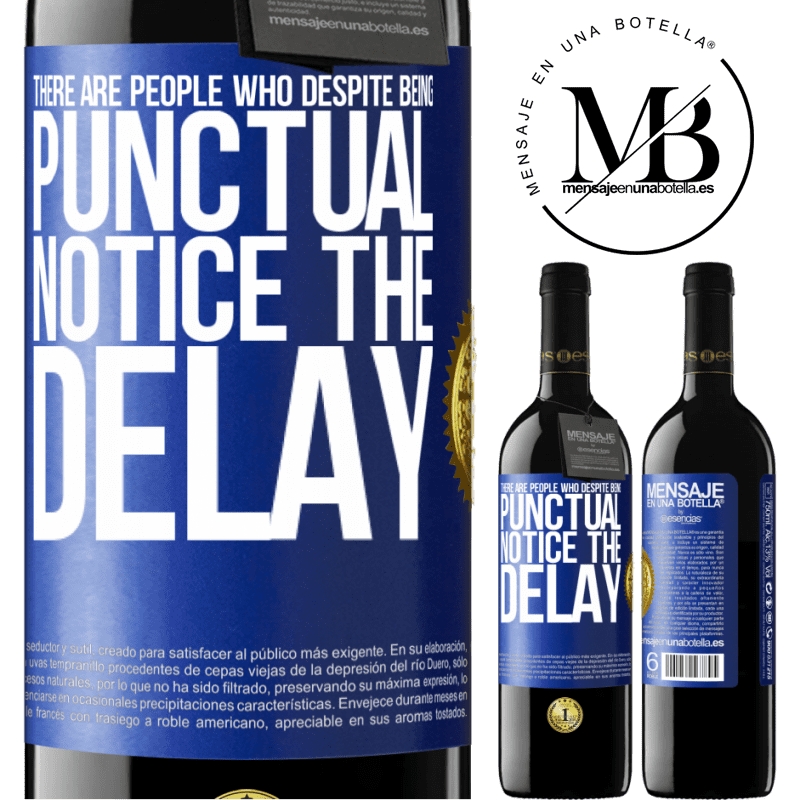 24,95 € Free Shipping | Red Wine RED Edition Crianza 6 Months There are people who, despite being punctual, notice the delay Blue Label. Customizable label Aging in oak barrels 6 Months Harvest 2018 Tempranillo