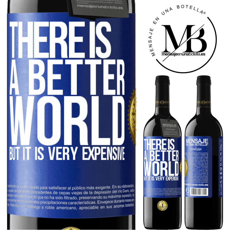 24,95 € Free Shipping | Red Wine RED Edition Crianza 6 Months There is a better world, but it is very expensive Blue Label. Customizable label Aging in oak barrels 6 Months Harvest 2018 Tempranillo