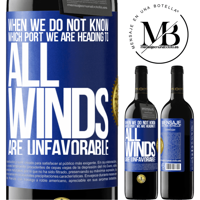 24,95 € Free Shipping | Red Wine RED Edition Crianza 6 Months When we do not know which port we are heading to, all winds are unfavorable Blue Label. Customizable label Aging in oak barrels 6 Months Harvest 2018 Tempranillo