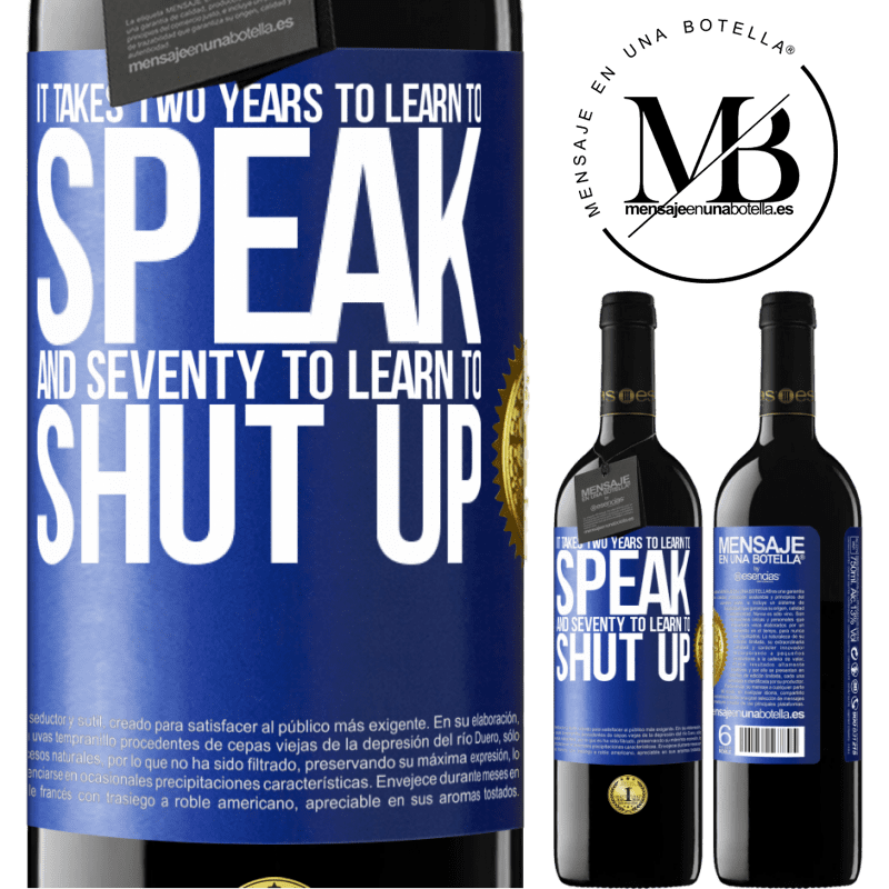 24,95 € Free Shipping | Red Wine RED Edition Crianza 6 Months It takes two years to learn to speak, and seventy to learn to shut up Blue Label. Customizable label Aging in oak barrels 6 Months Harvest 2018 Tempranillo