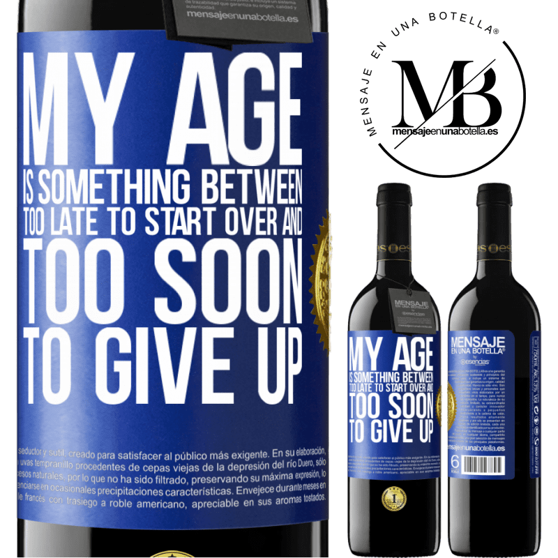 24,95 € Free Shipping   Red Wine RED Edition Crianza 6 Months My age is something between ... Too late to start over and ... too soon to give up Blue Label. Customizable label Aging in oak barrels 6 Months Harvest 2018 Tempranillo