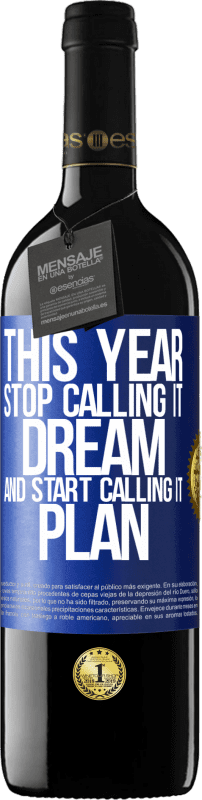 «This year stop calling it dream and start calling it plan» RED Edition Crianza 6 Months